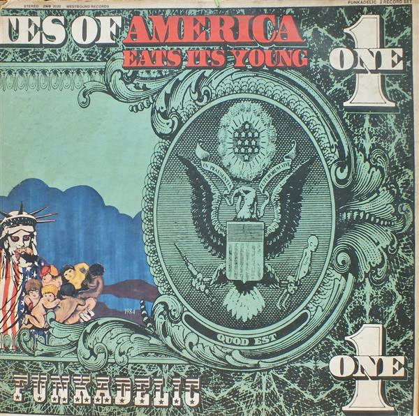 Funkadelic - America Eats Its Young (1972)<br />'You Hit the Nail on the Head'<br />'If You Don't Like the Effects, Don't Produce the Cause'<br />'Everybody Is Going To Make It This Time'<br />'A Joyful Process'<br />'We Hurt Too'<br />'Loose Booty'<br />'Philmore'<br />'I Call My Baby Pussycat'<br />'America Eats Its Young'<br />'Biological Speculation'<br />'That Was My Girl'