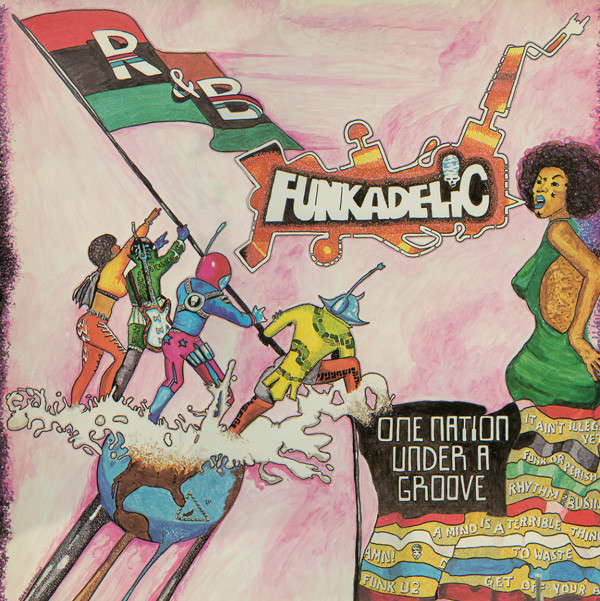 Funkadelic - One Nation Under a Groove (1978)<br />'One Nation Under a Groove'<br />'Groovallegiance'<br />'Who Says a Funk Band Can't Play Rock?!'<br />'Promentalshitbackwashpsychosis Enema Squad (The Doo Doo Chasers)'<br />'Into You'<br />'Cholly (Funk Getting Ready To Roll!)'