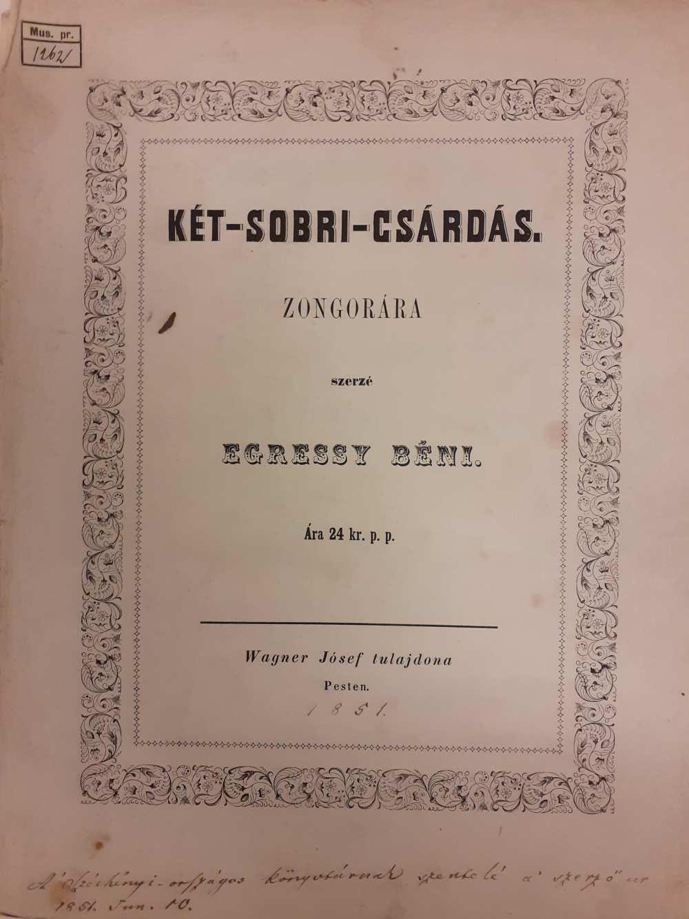 Két-Sobri-csárdás. Zongorára. Szerzé Egressy Béni. Wagner Jósef, Pesten, [1851] – Színháztörténeti és Zeneműtár, Mus. pr. 1262