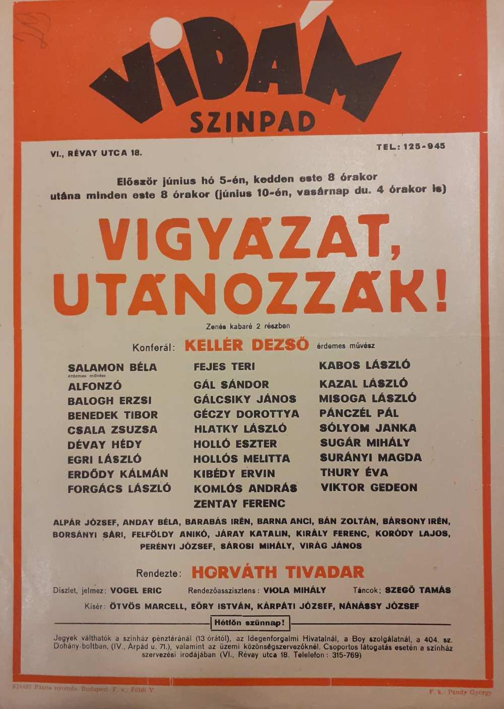 Vigyázat, utánozzák! Zenés kabaré 2 részben. Rendezte Horváth Tivadar. Bemutató: 1962. június 5-én. Színlap – Színháztörténeti és Zeneműtár