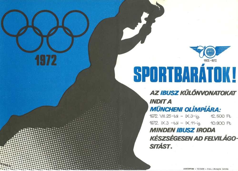 Sportbarátok! Az IBUSZ különvonatokat indít a müncheni olimpiára. Jelzet: PKG.1972/273 – Plakát- és Kisnyomtatványtár