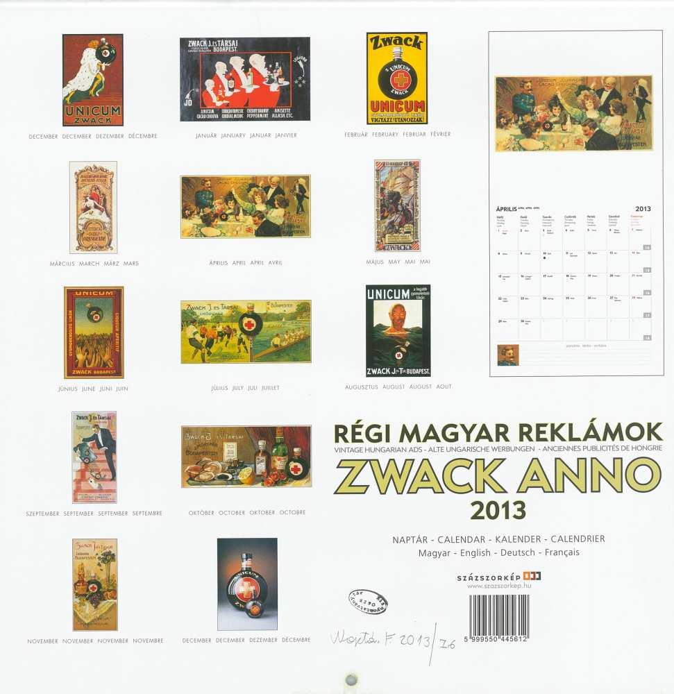 Régi Magyar Reklámok Zwack Anno 2013. Falinaptár összefoglaló oldala. Jelzet: Naptár.F.2013/76. – Térkép-, Plakát- és Kisnyomtatványtár