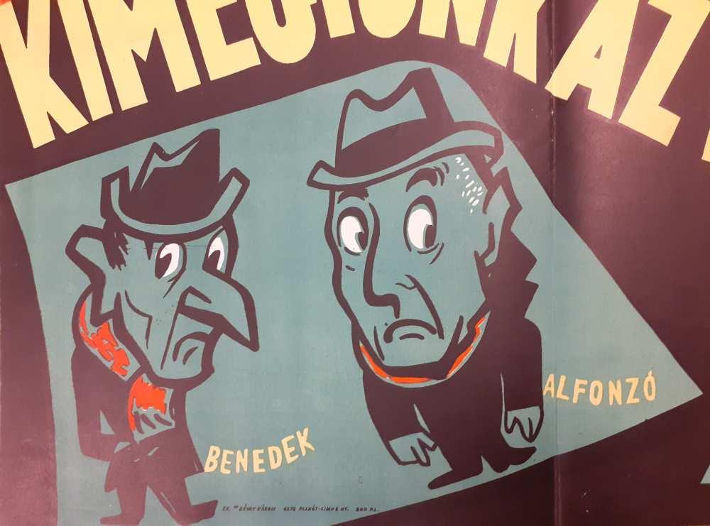Benedek Tibor és Alfonzó – Kimegyünk az életbe. Zenés kabaré 2 részben. Rendezte Zsudi József. Bemutató 1963. február 14. Grafikai színlaprészlet – Színháztörténeti és Zeneműtár