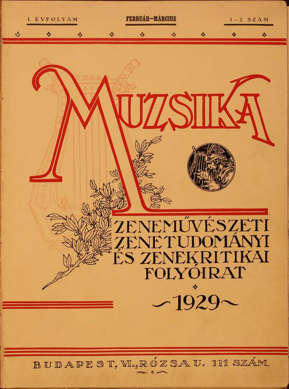 """Muzsika. Zeneművészeti, zenetudományi és zenekritikai folyóirat, 1. évf. 1–2. sz. (1929. febr.–márc.). Címlap. A """"Liszt Ferenc tündöklő nevével útjára indított"""" reprezentatív kiállítású havilap két évfolyam után megszűnt. – Törzsgyűjtemény http://nektar.oszk.hu/hu/manifestation/1023575"""