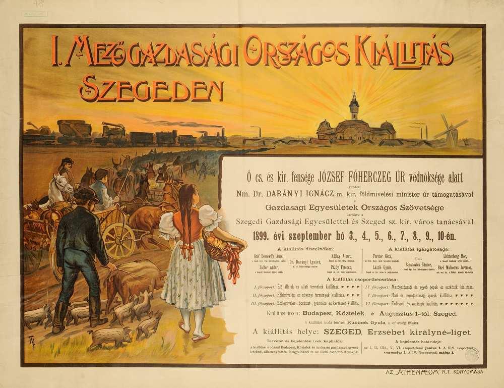 I. Mezőgazdasági Országos Kiállítás Szegeden (1899). Jelzet: PKG.1914e/66 – Térkép-, Plakát- és Kisnyomtatványtár http://nektar.oszk.hu/hu/manifestation/2770473