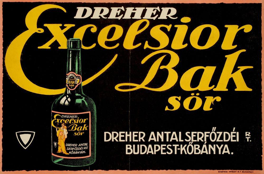 Dréher Excelsior Bak sör. Jelzet: PKG.én/15. – Plakát- és Kisnyomtatványtár; Magyar Digitális Képkönyvtár http://www.kepkonyvtar.hu/?docId=82336