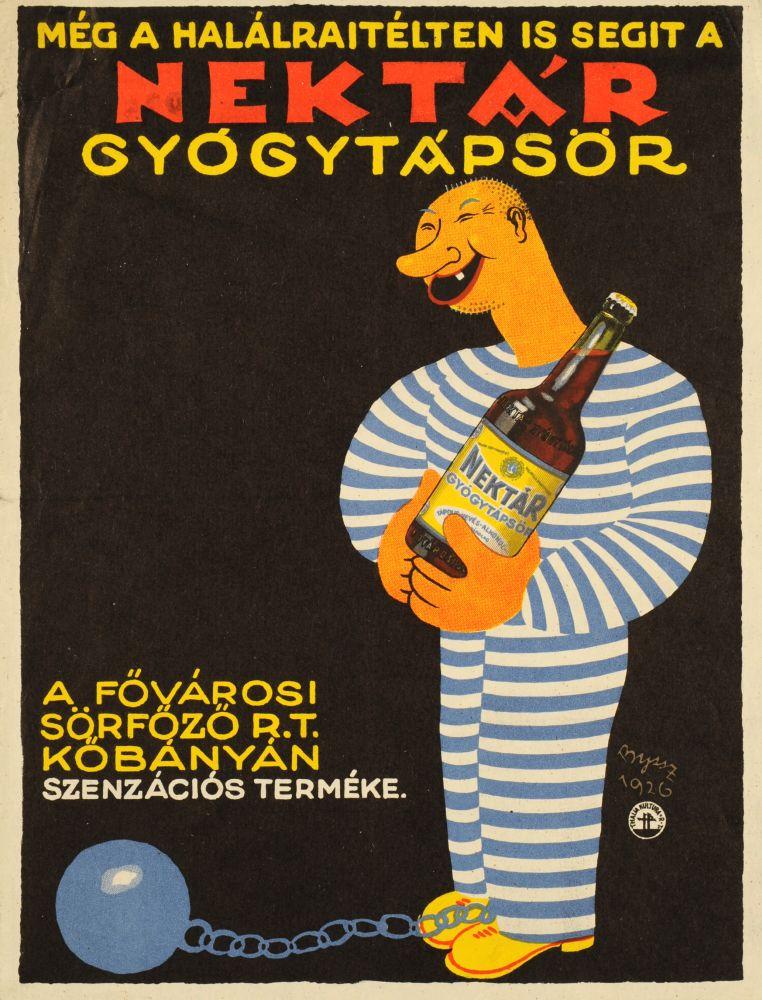Még a halálraítélten is segít a Nektár gyógytápsör. Grafikus: Byssz Róbert. Jelzet:PKG.1926/A/2 – Plakát- és Kisnyomtatványtár