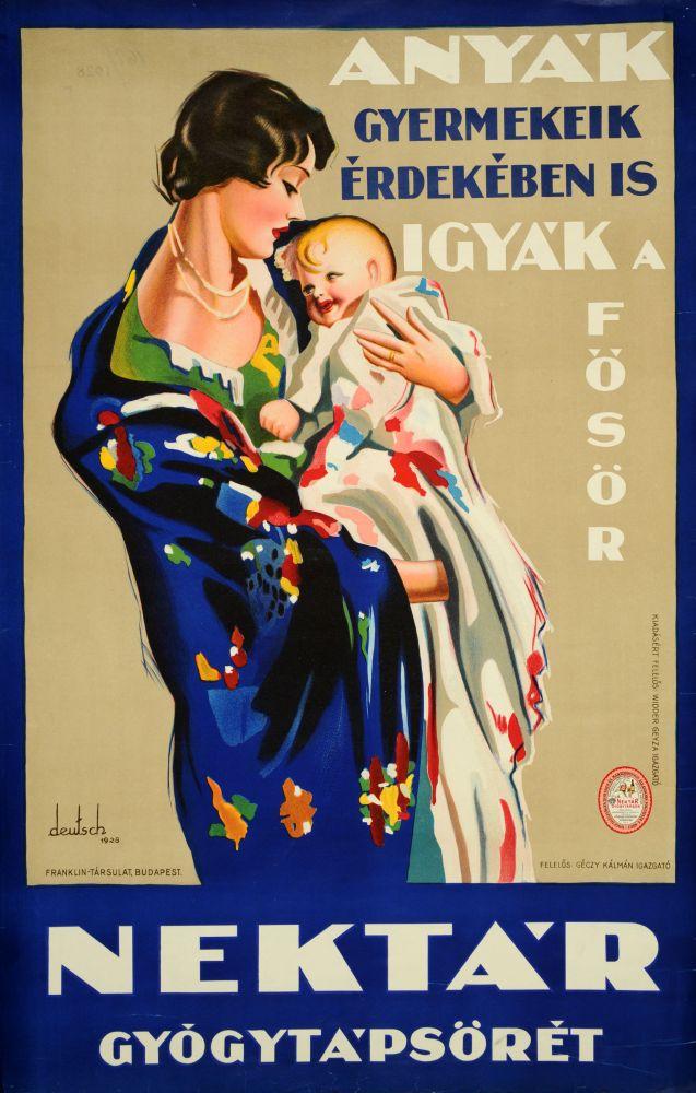 Anyák gyermekeik érdekében is igyák a Fősör Nektár gyógytápsörét. Grafikus: Deutsch Ernő József. Jelzet: PKG.1928/162 – Plakát- és Kisnyomtatványtár