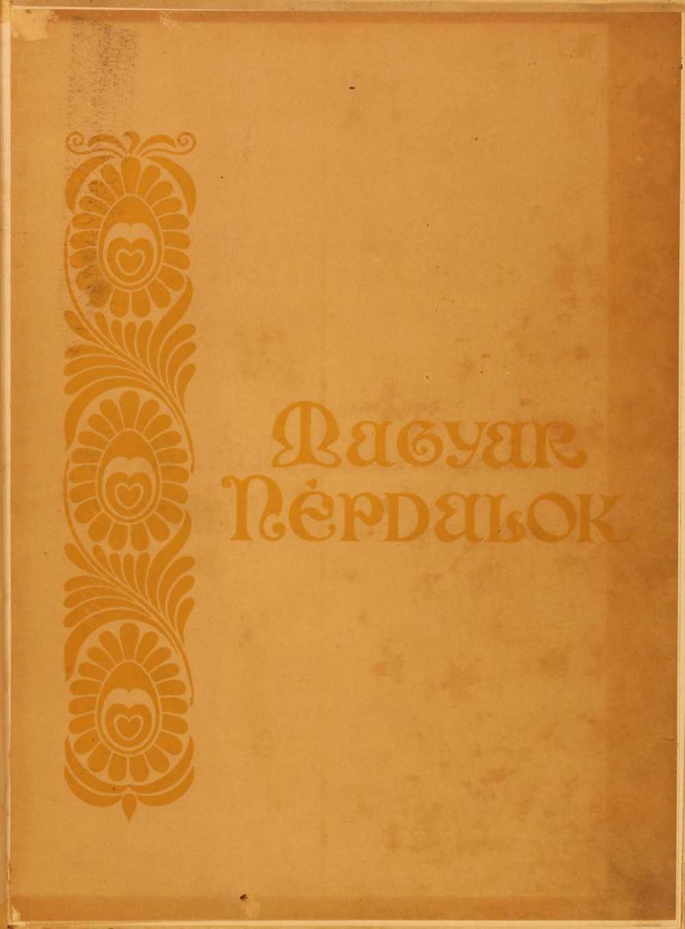 Magyar népdalok énekhangra zongorakísérettel. Rozsnyai-kiadás, 1906. – Színháztörténeti és Zeneműtár. Jelzet: Z 83.120