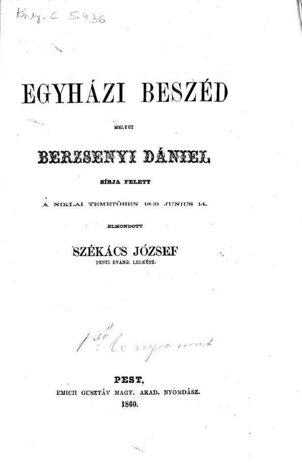 """""""Ama férfiu Berzsenyi Dániel, az emberiség ősvágyainak legavatottabb tolmácsa közöttünk."""" (Kny.C 5.436)"""