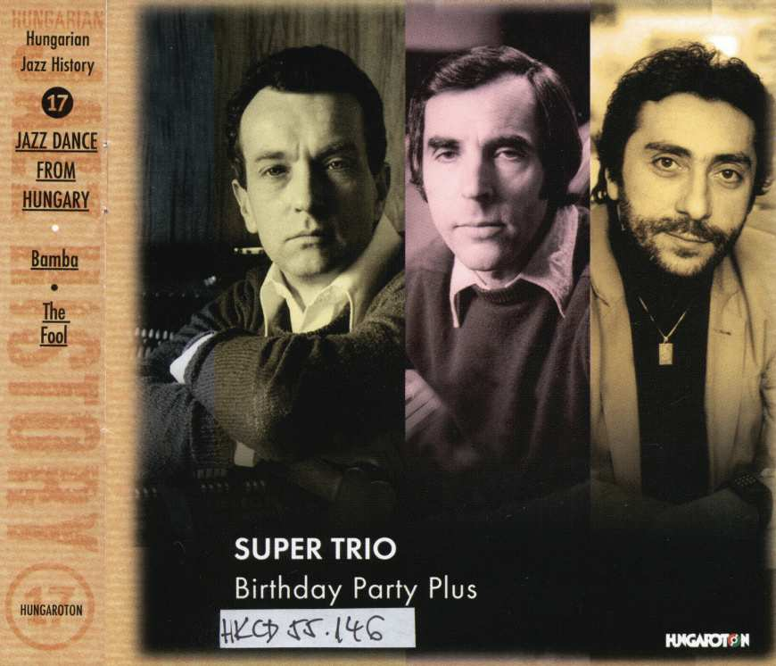 Birthday party plus [hangfelvétel], Super Trio, Budapest, Hungaroton, 2005. CD-borító – Zeneműtár. Jelzet: HKCD 56.101 http://nektar.oszk.hu/hu/manifestation/2653704<br />