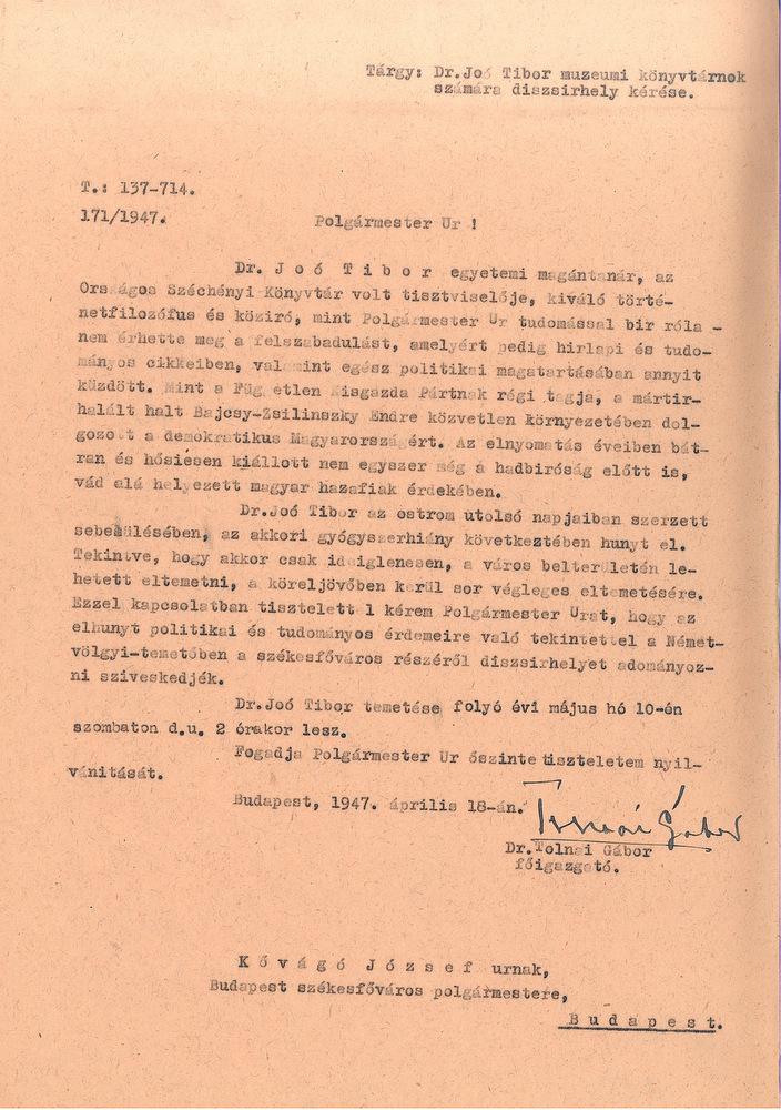 Tolnai Gábor, az OSZK főigazgatójának levele Budapest főpolgármesteréhez, Kővágó Józsefhez Joó Tibor számára engedélyezett díszsírhely tárgyában. – OSZK Irattár, 171/1947.