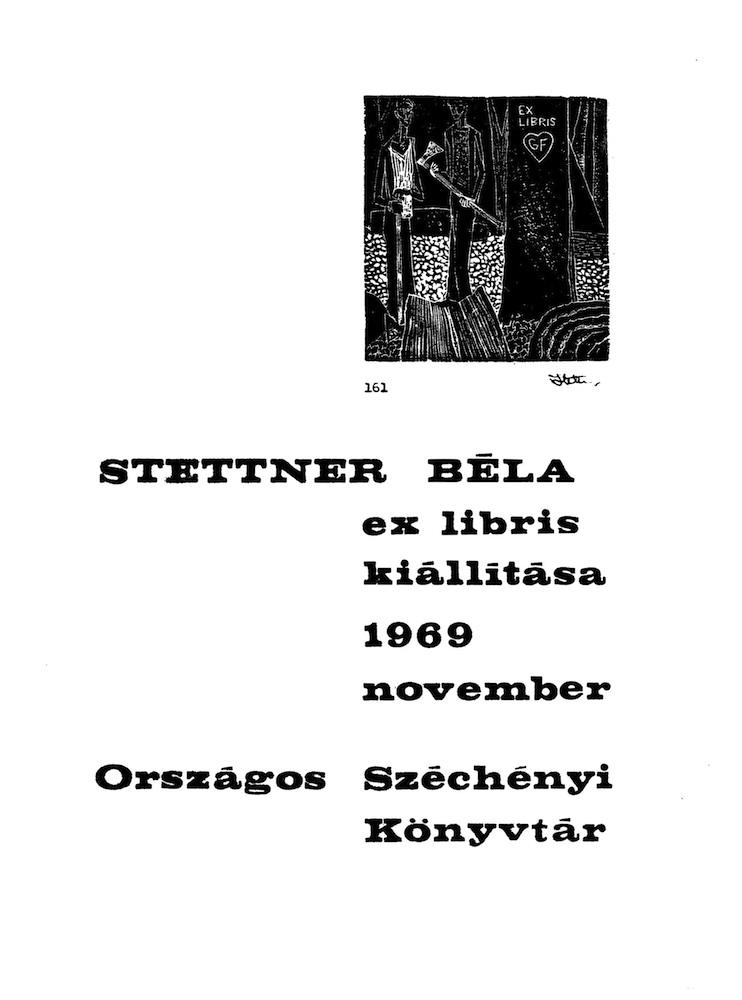 Stettner Béla ex libris kiállítása, Országos Széchényi Könyvtár, 1969. nov., bev. Némedi Endre, Budapest, OSZK, 1969. – Törzsgyűjtemény