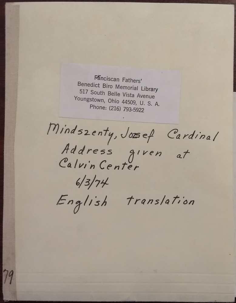 Mindszenty József kardinális 1974. június 3-án a youngstown-i (Ohio) Calvin Centerben elmondott beszédének angol fordítása a Fraciscan Fathers' Benedict Biro Memorial Library archívumából. Gépirat