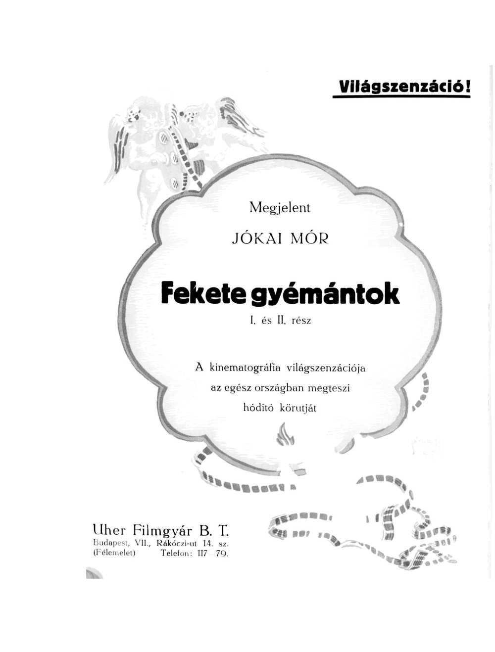 A Fekete gyémántok című film hirdetése. In. Mozihét, 1917. 46. szám – Szegedi Tudományegyetem Klebelsberg Kuno Könyvtár. Miscellanea repozitórium http://misc.bibl.u-szeged.hu/18289/1/mozihet_1917_046.pdf