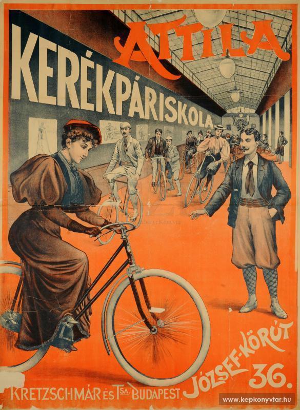 Attila kerékpáriskola, Budapest, [s. n.] [1898]. Plakát. – Plakát- és Kisnyomtatványtár. Jelzet: PKG.1914e/11 – Digitális Képkönyvtár http://www.kepkonyvtar.hu/?docId=77117