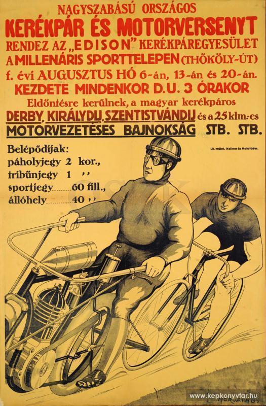 """Horváth Gy.: Nagyszabású országos kerékpár és motorversenyt rendez az """"Edison"""" kerékpáregyesület a Millenáris Sporttelepen, [ante 1914] Plakát – Plakát és Kisnyomtatványtár Jelzet: PKG.1914e/666 – Digitális Képkönyvtár http://www.kepkonyvtar.hu/?docId=77841"""