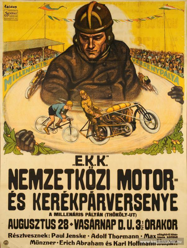 Földes Imre Nemzetközi motor- és kerékpárverseny a Millenáris pályán ... augusztus 28.., [ante 1914]. Plakát – Plakát- és Kisnyomtatványtár. Jelzet: PKG.1914e/684 http://www.kepkonyvtar.hu/?docId=77888