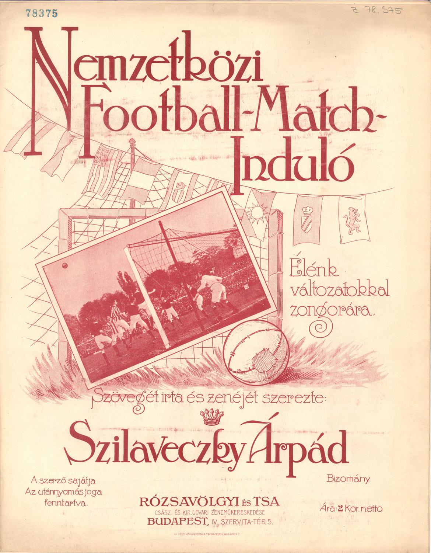 Szilaveczky Árpád Nemzetközi Football-Match-Indulója