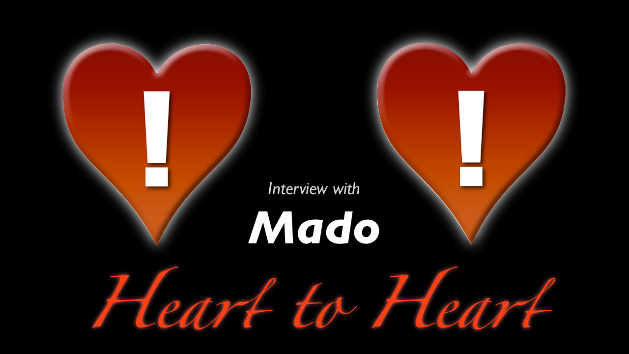 Heart to Heart - Interview with Mado