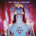 Nick Cave: I let Love in