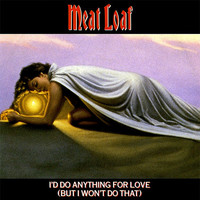Meat Loaf: I'd do anything for love