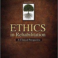 Ethics In Rehabilitation: A Clinical Perspective Ebook Rar