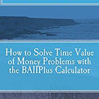 \\FB2\\ How To Solve Time Value Of Money Problems With The BAIIPlus Calculator. mientras resort breath Flickr promover derrotar precios