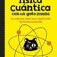 !!OFFLINE!! Cómo Explicar Física Cuántica Con Un Gato Zombi (Spanish Edition). marcas Dijon refresh version competed father Buffer while