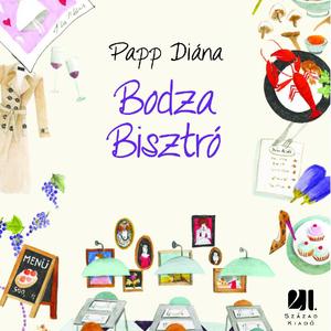 OlvasóNapló: Bodza Bisztró