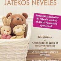 JÁTÉKOS NEVELÉS - Az egyik legjobb könyv, amit a témában eddig kiadtunk