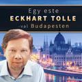 Egy este Eckhart Tolléval ...