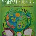 Mesepszichológia 2.: ne hagyd, hogy a szürke felnőttlét bedaráljon!