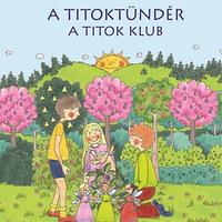 A Titoktündér 2 rész - A Titok Klub