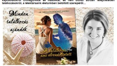 Könyvajánló: dr Ábrahám-Hörömpő Andrea - a találkozás ami elrendeltetett