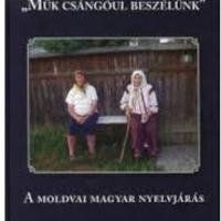 Beszélgetés Hoppa Enikő nyelvésszel a csángókról, a csángó nyelvjárásról