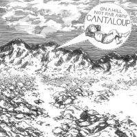 Cantaloup - On a hill not far away