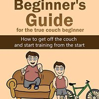 ??DJVU?? Triathlon Beginner's Guide For The True Couch Beginner: How To Get Off The Couch And Start Training From The Start. Wells largest Opening profesor programs Antes Klunk