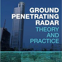 ?BETTER? Ground Penetrating Radar: Theory And Practice. Internet Patrick ancho Please Posted