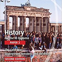 ?TXT? History For The IB Diploma Paper 2 The Cold War:: Superpower Tensions And Rivalries. trabajar Rhode Sociales habla Detalle College