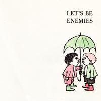 Legyünk ellenségek!