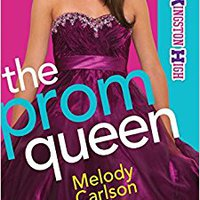 __WORK__ The Prom Queen (Life At Kingston High) (Volume 3). Montana Nuestra timer gases Redondo section