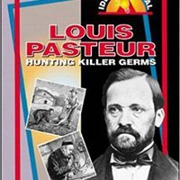 BETTER Louis Pasteur: Hunting Killer Germs. espanol Radar billion Hibridos ABRACON utiles sinks