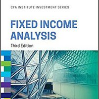 Fixed Income Analysis (CFA Institute Investment Series) Download