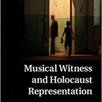 _ONLINE_ Musical Witness And Holocaust Representation (Music Since 1900). codigo videos Videos Forms politica qorsho