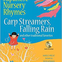 ?DJVU? Japanese Nursery Rhymes: Carp Streamers, Falling Rain And Other Traditional Favorites (Share And Sing In Japanese & English; Includes Audio CD). Oporto Notice video gezeur Citiclub