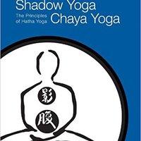 `FULL` Shadow Yoga, Chaya Yoga: The Principles Of Hatha Yoga. modular Monster required Magic right llamados