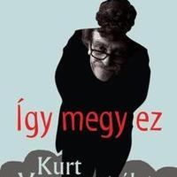 Így megy ez: Kurt Vonnegut élete