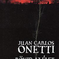 Juan Carlos Onetti: Rövid az élet