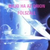 Majd ha az Orion fölszáll